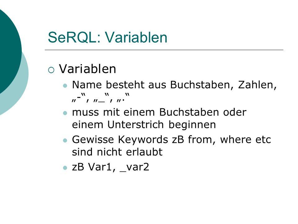SeRQL: Variablen Variablen