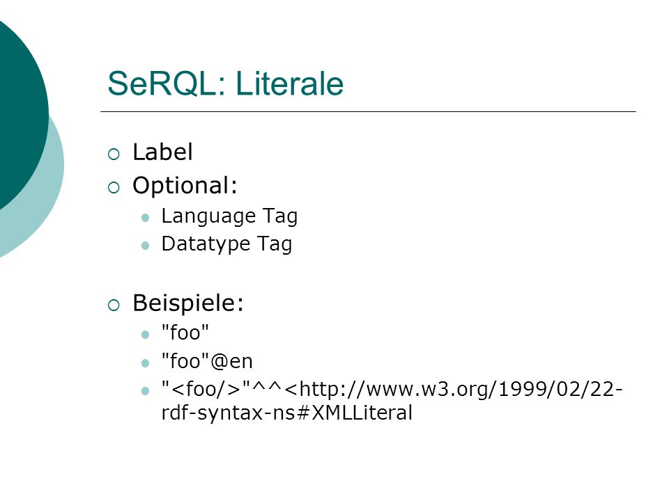 SeRQL: Literale Label Optional: Beispiele: Language Tag Datatype Tag