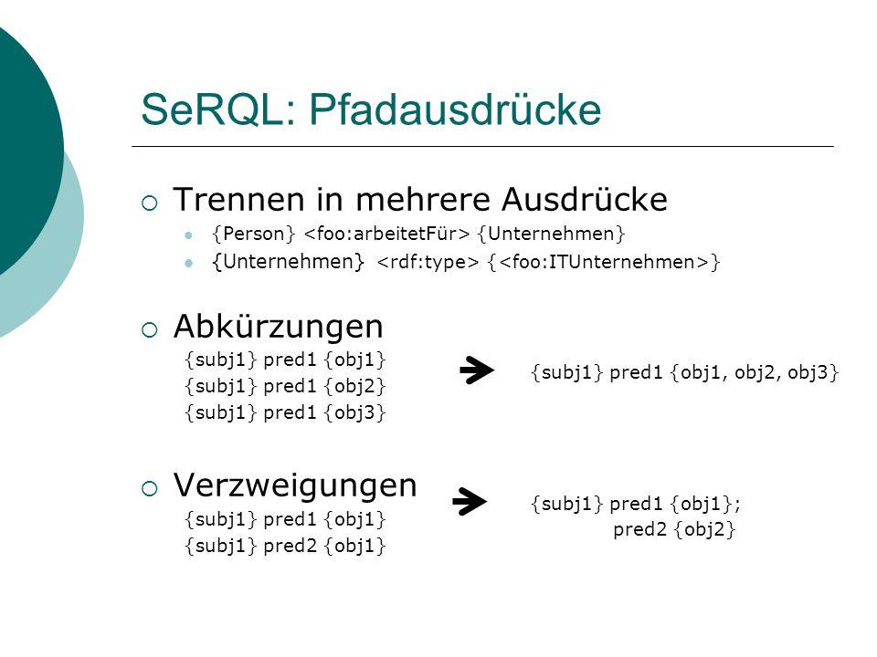 SeRQL: Pfadausdrücke Trennen in mehrere Ausdrücke Abkürzungen