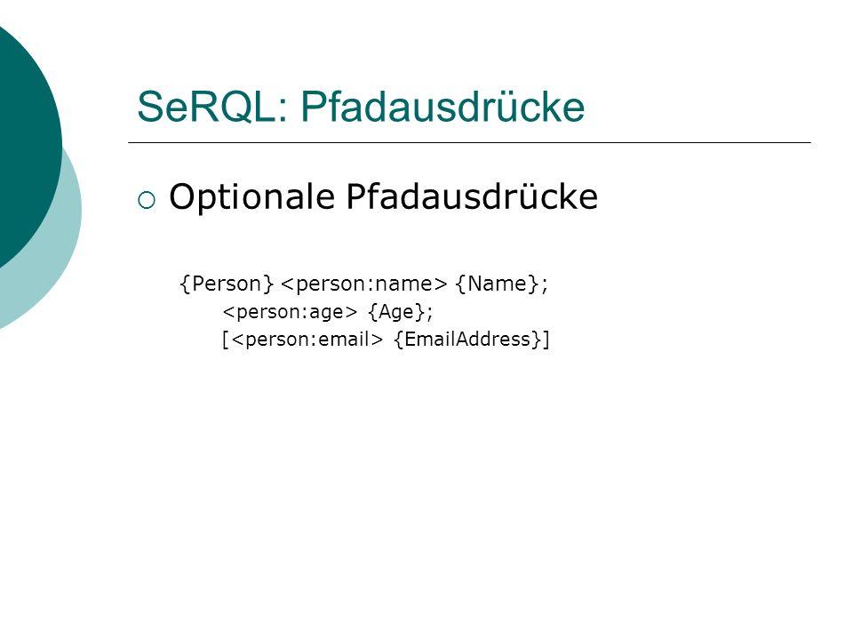SeRQL: Pfadausdrücke Optionale Pfadausdrücke