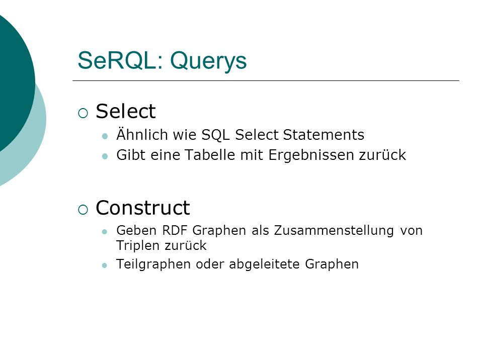 SeRQL: Querys Select Construct Ähnlich wie SQL Select Statements