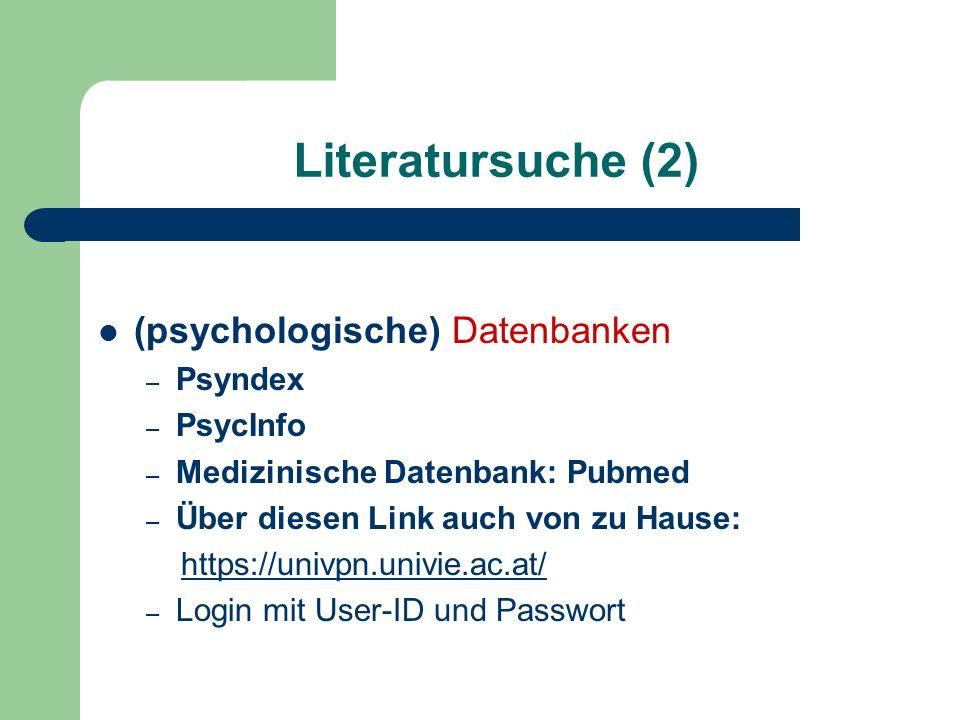 Literatursuche (2) (psychologische) Datenbanken Psyndex PsycInfo