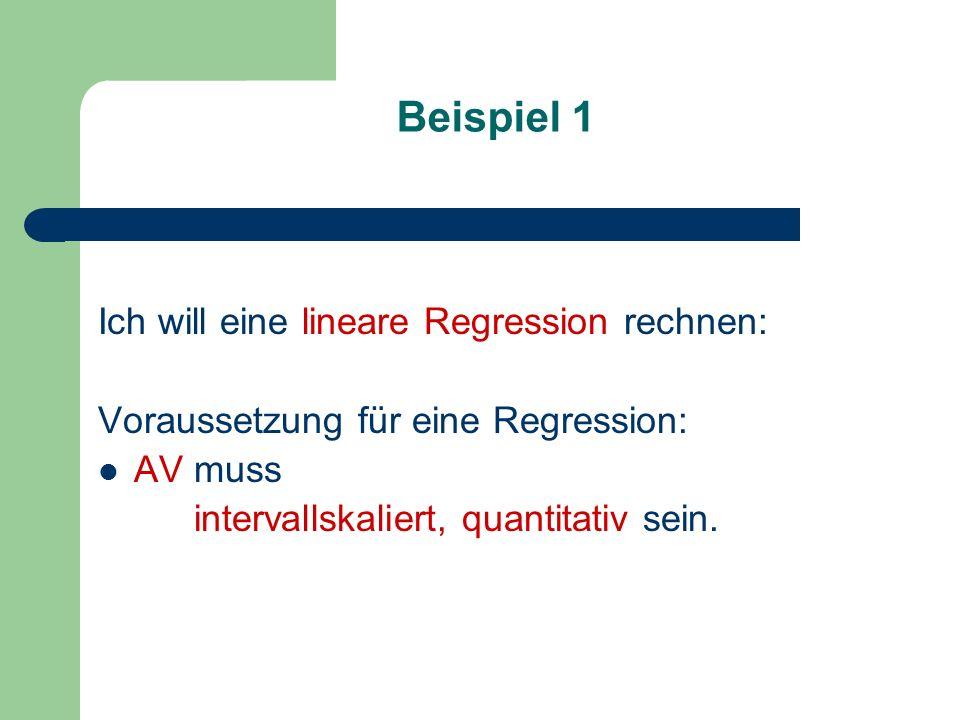 Beispiel 1 Ich will eine lineare Regression rechnen: