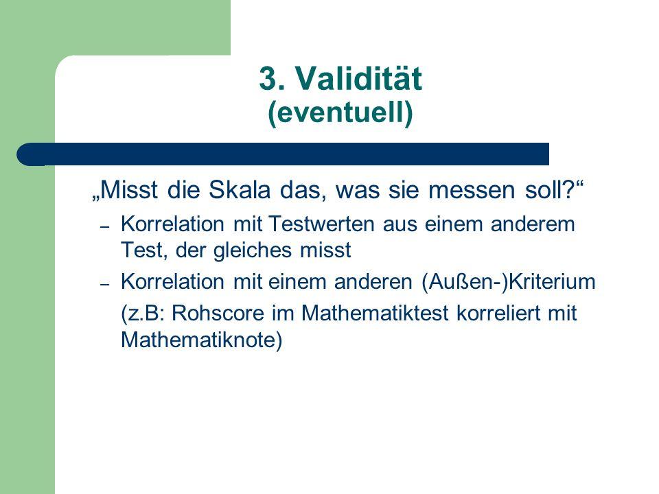 3. Validität (eventuell)