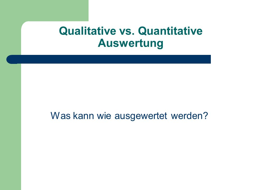 Qualitative vs. Quantitative Auswertung
