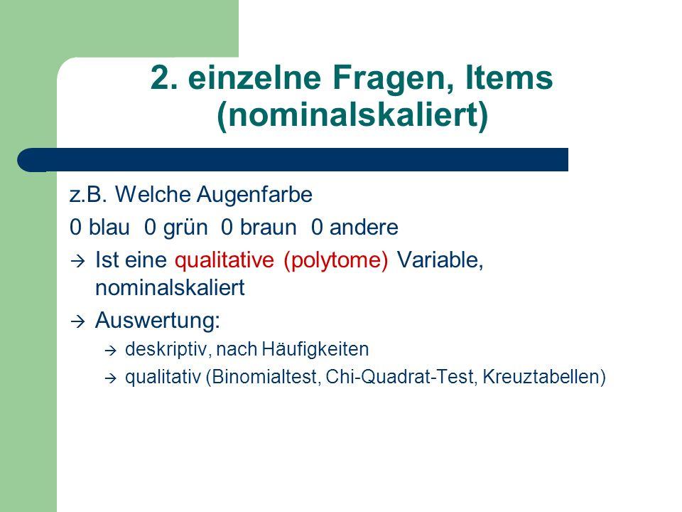 2. einzelne Fragen, Items (nominalskaliert)