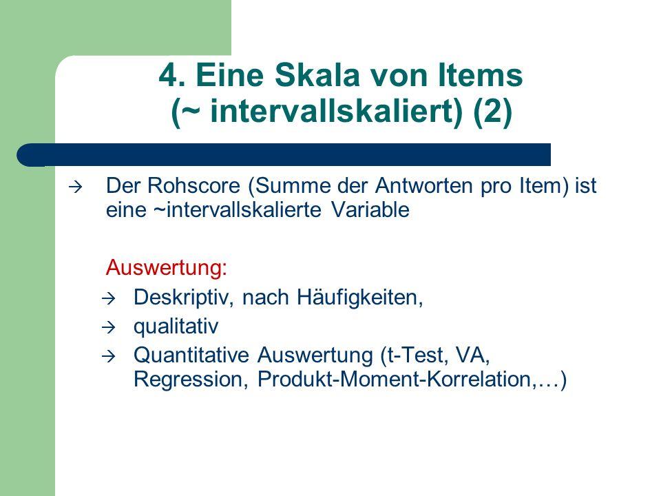 4. Eine Skala von Items (~ intervallskaliert) (2)