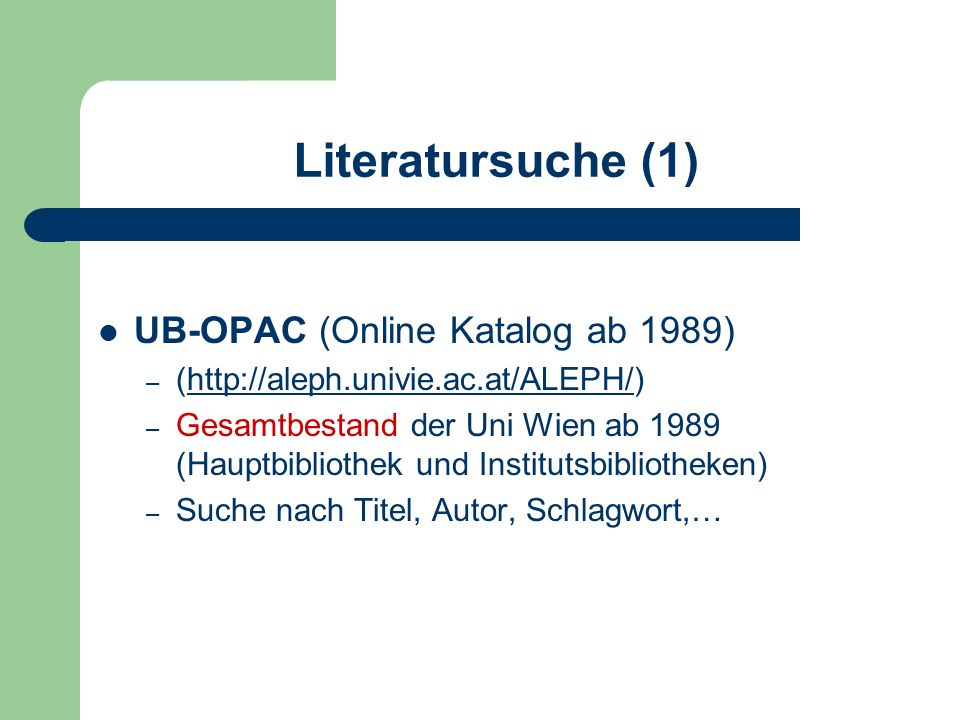 Literatursuche (1) UB-OPAC (Online Katalog ab 1989)