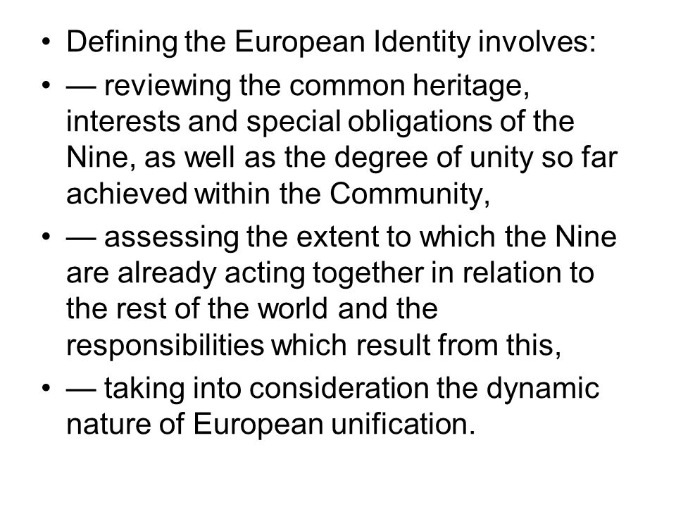 Defining the European Identity involves: