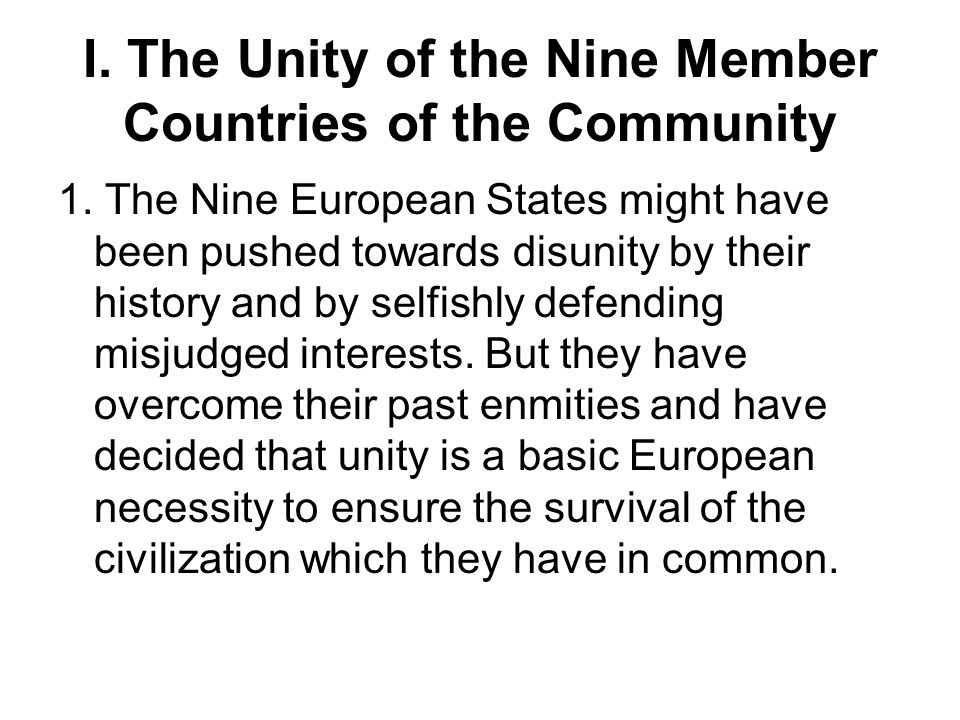 I. The Unity of the Nine Member Countries of the Community