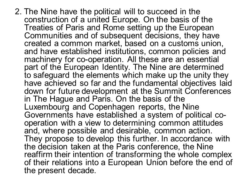 2.The Nine have the political will to succeed in the construction of a united Europe.