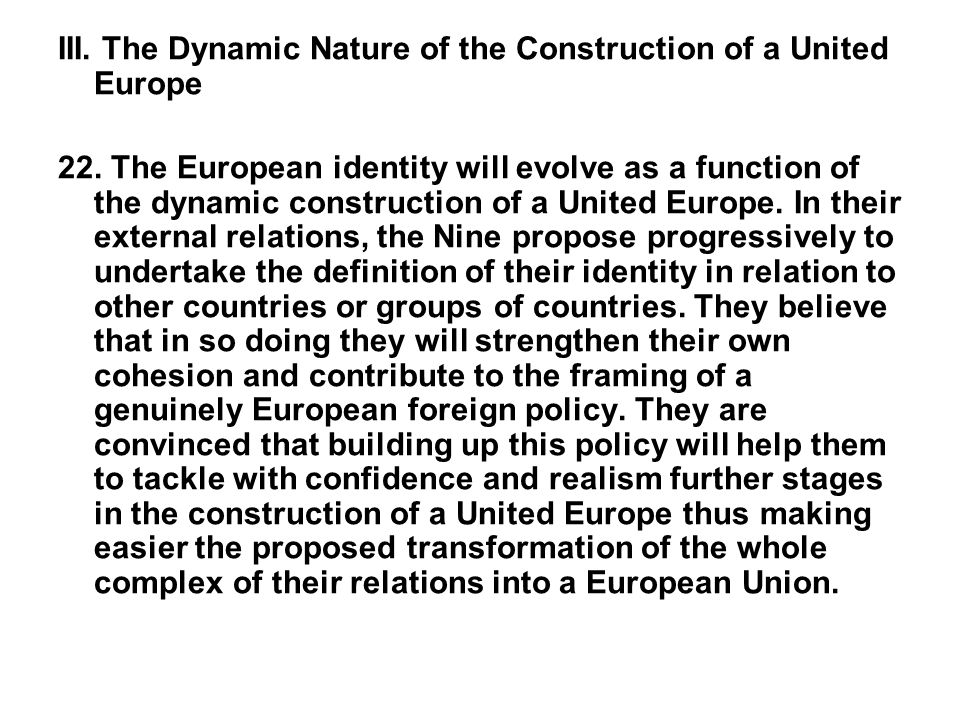 III. The Dynamic Nature of the Construction of a United Europe
