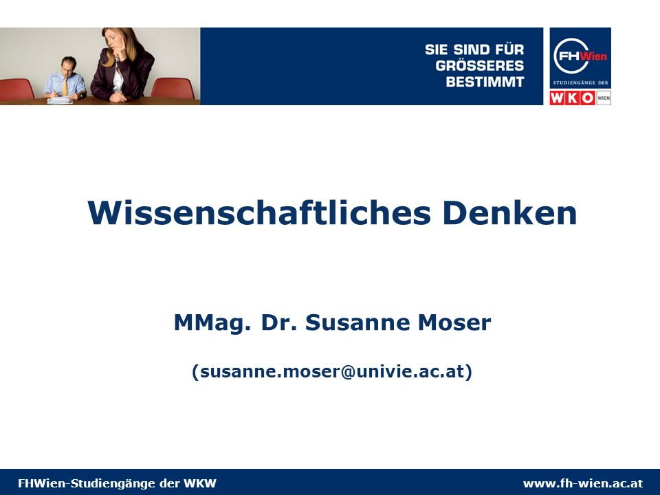 Wissenschaftliches Denken MMag. Dr. Susanne Moser (susanne