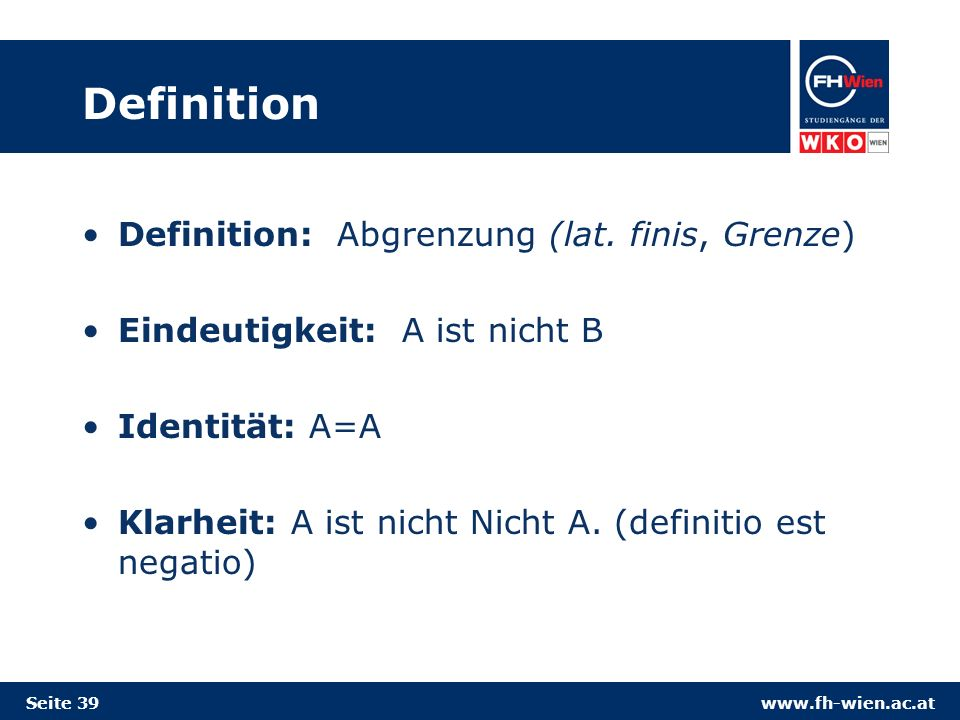 Definition Definition: Abgrenzung (lat. finis, Grenze)