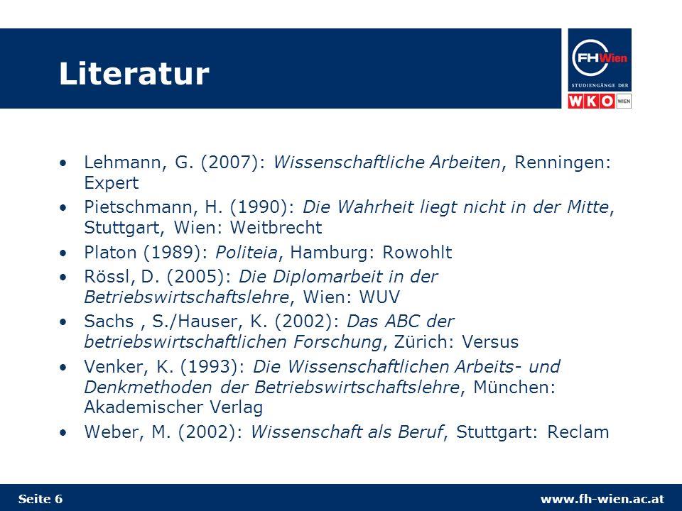 Literatur Lehmann, G. (2007): Wissenschaftliche Arbeiten, Renningen: Expert.