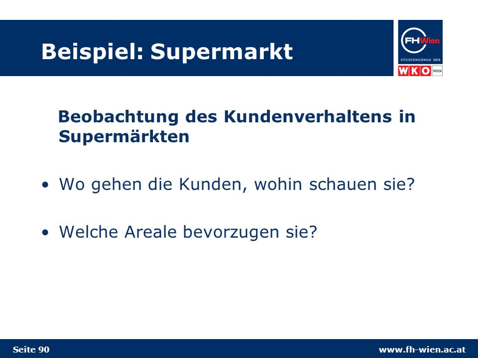 Beispiel: Supermarkt Beobachtung des Kundenverhaltens in Supermärkten