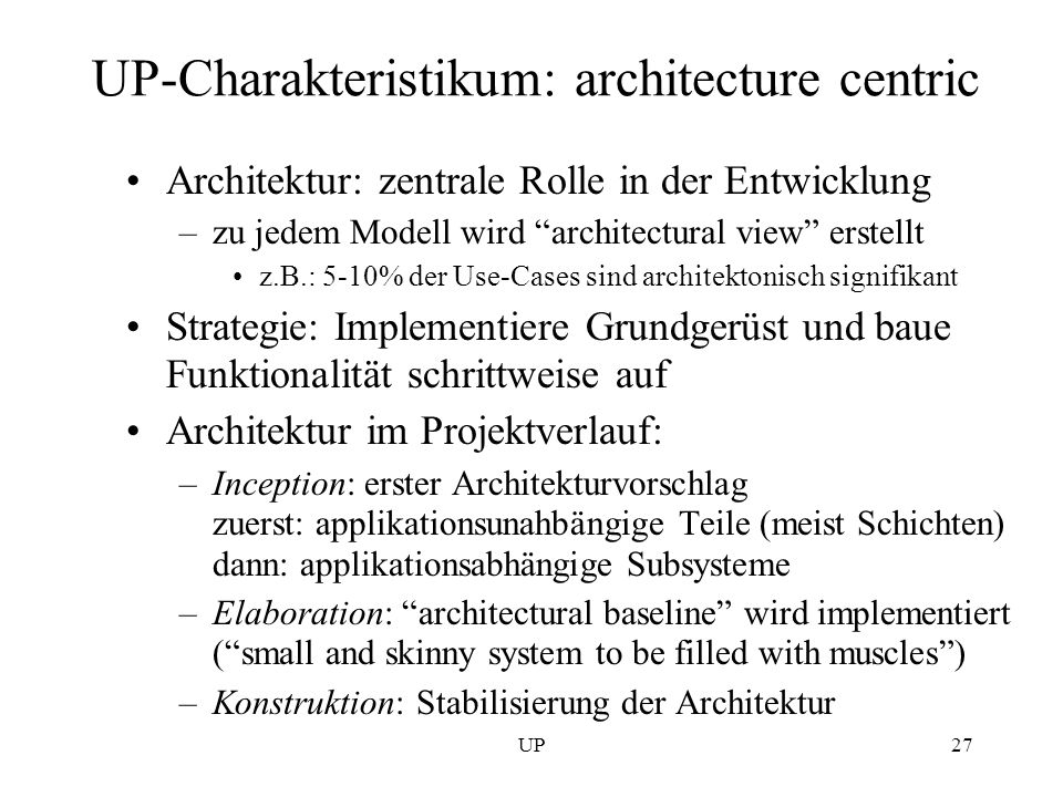 UP-Charakteristikum: architecture centric