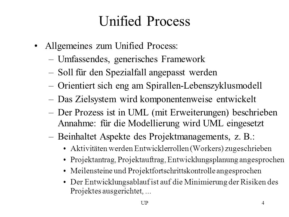 Unified Process Allgemeines zum Unified Process: