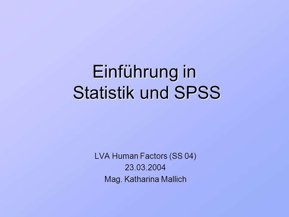 Einführung in Statistik und SPSS