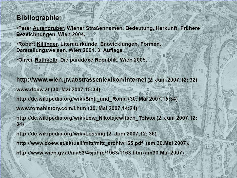 Bibliographie: Peter Autengruber, Wiener Straßennamen. Bedeutung, Herkunft, Frühere Bezeichnungen. Wien 2004.