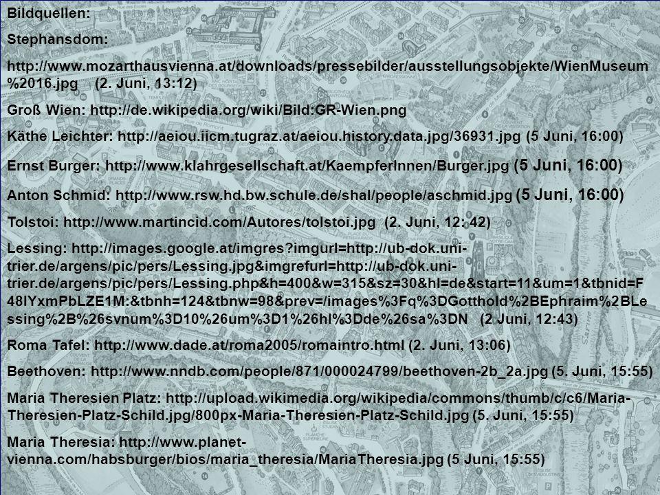 Bildquellen: Stephansdom: http://www.mozarthausvienna.at/downloads/pressebilder/ausstellungsobjekte/WienMuseum%2016.jpg (2. Juni, 13:12)