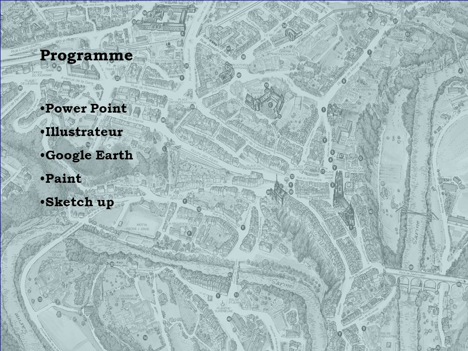 Programme Power Point Illustrateur Google Earth Paint Sketch up
