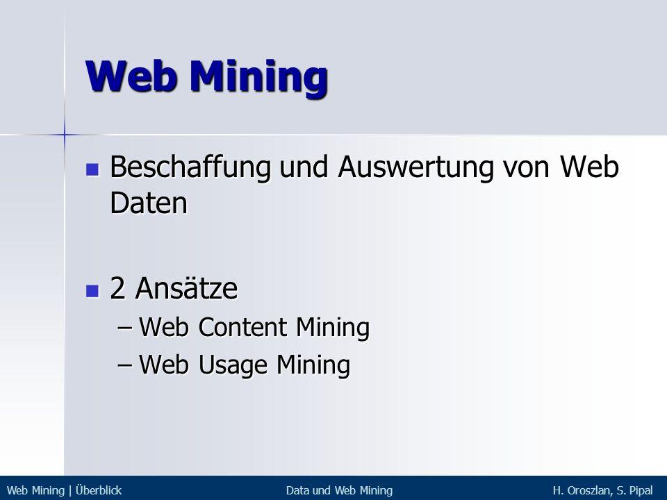 Web Mining Beschaffung und Auswertung von Web Daten 2 Ansätze