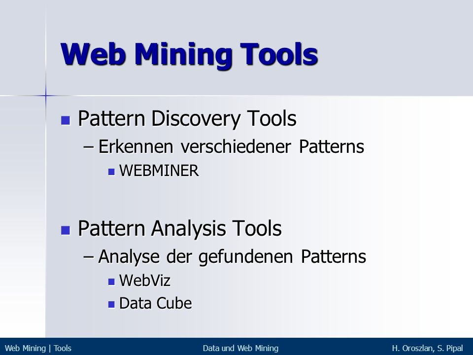 Web Mining Tools Pattern Discovery Tools Pattern Analysis Tools