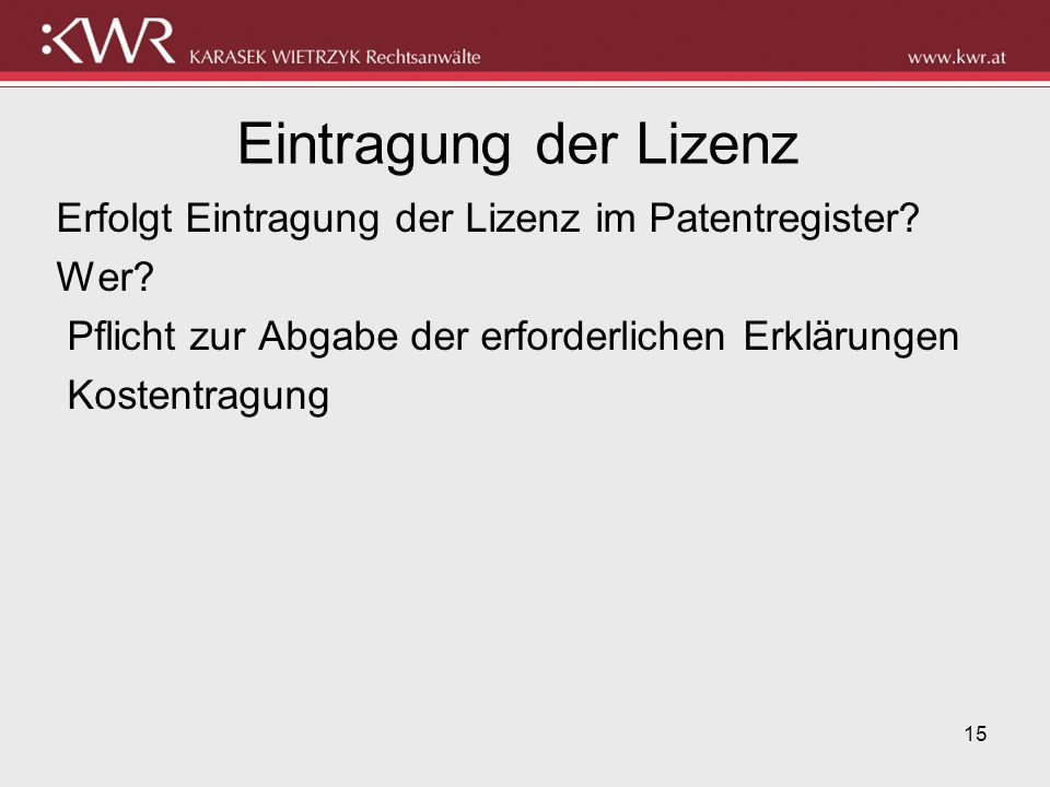 Eintragung der Lizenz Erfolgt Eintragung der Lizenz im Patentregister