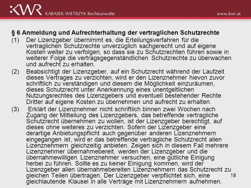 § 6 Anmeldung und Aufrechterhaltung der vertraglichen Schutzrechte
