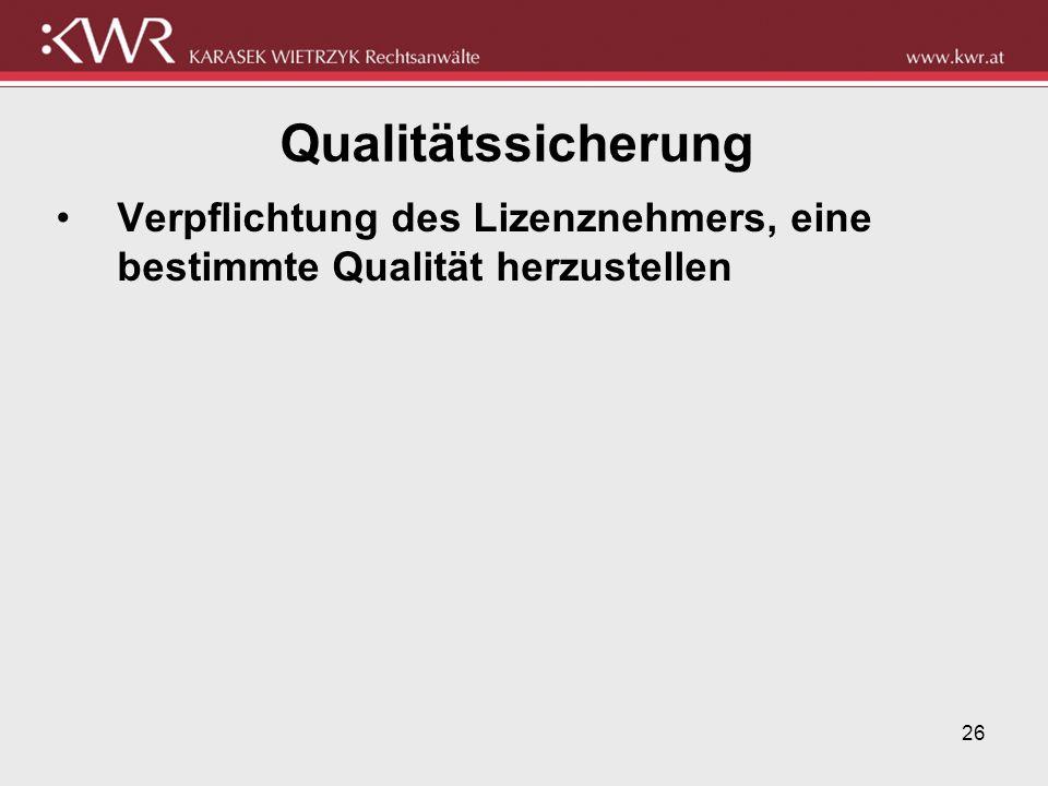 Qualitätssicherung Verpflichtung des Lizenznehmers, eine bestimmte Qualität herzustellen