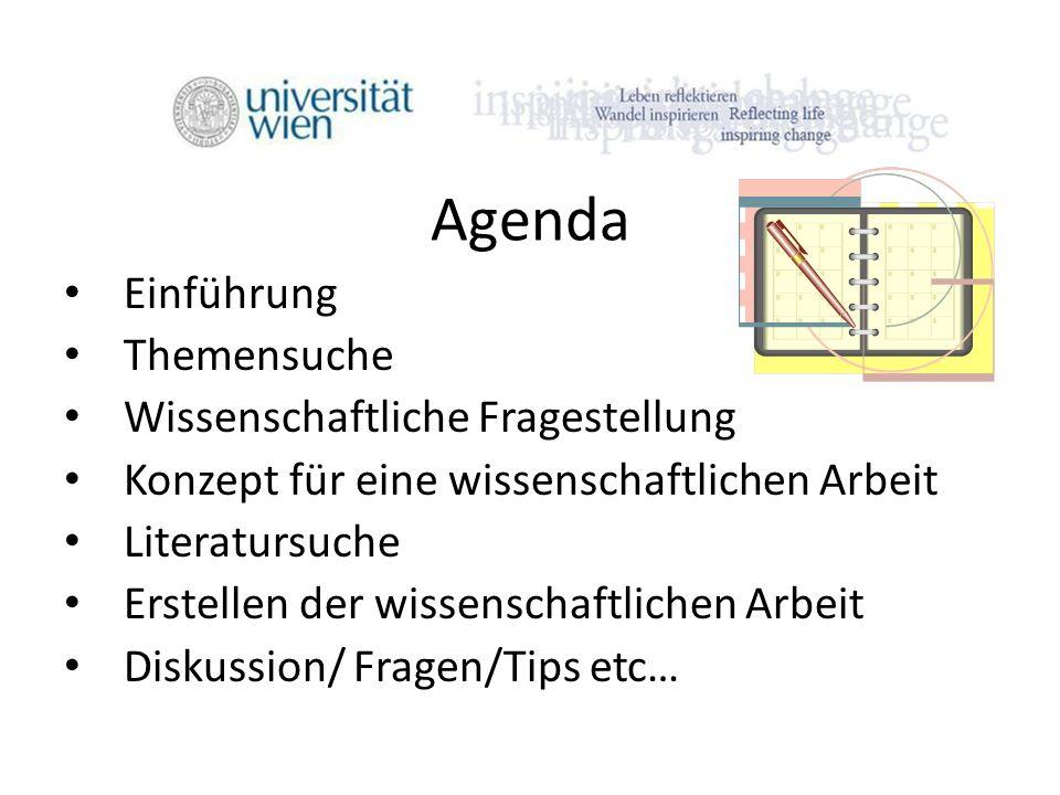 Agenda Einführung Themensuche Wissenschaftliche Fragestellung