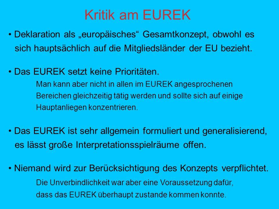 """Kritik am EUREK • Deklaration als """"europäisches Gesamtkonzept, obwohl es. sich hauptsächlich auf die Mitgliedsländer der EU bezieht."""