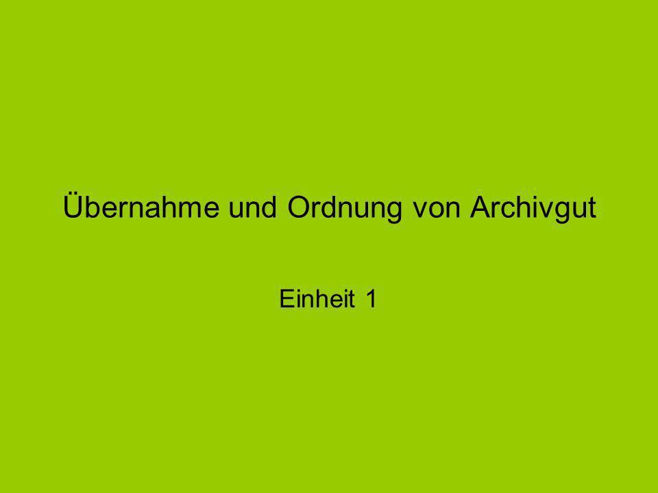 Übernahme und Ordnung von Archivgut