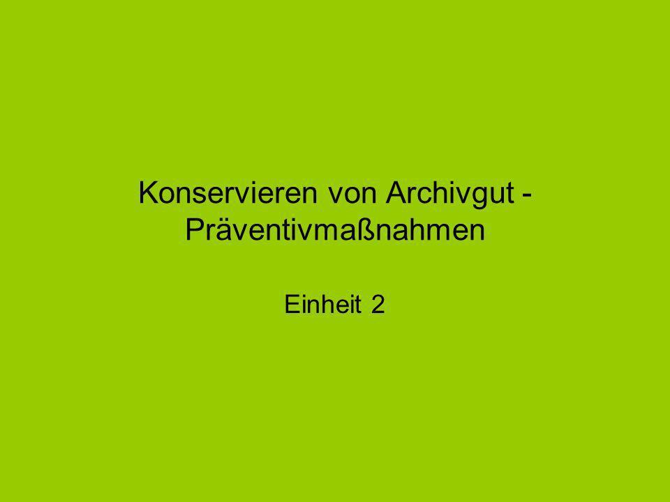 Konservieren von Archivgut - Präventivmaßnahmen