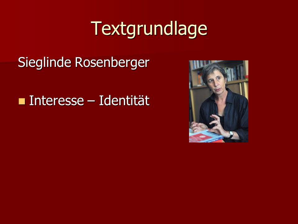 Textgrundlage Sieglinde Rosenberger Interesse – Identität