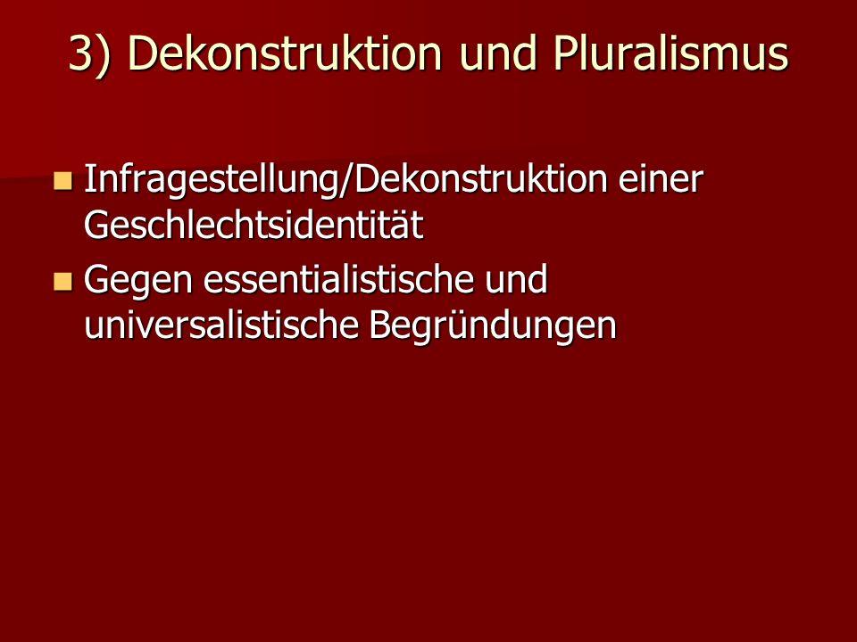 3) Dekonstruktion und Pluralismus