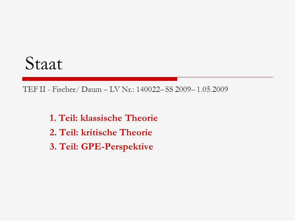 Staat 1. Teil: klassische Theorie 2. Teil: kritische Theorie