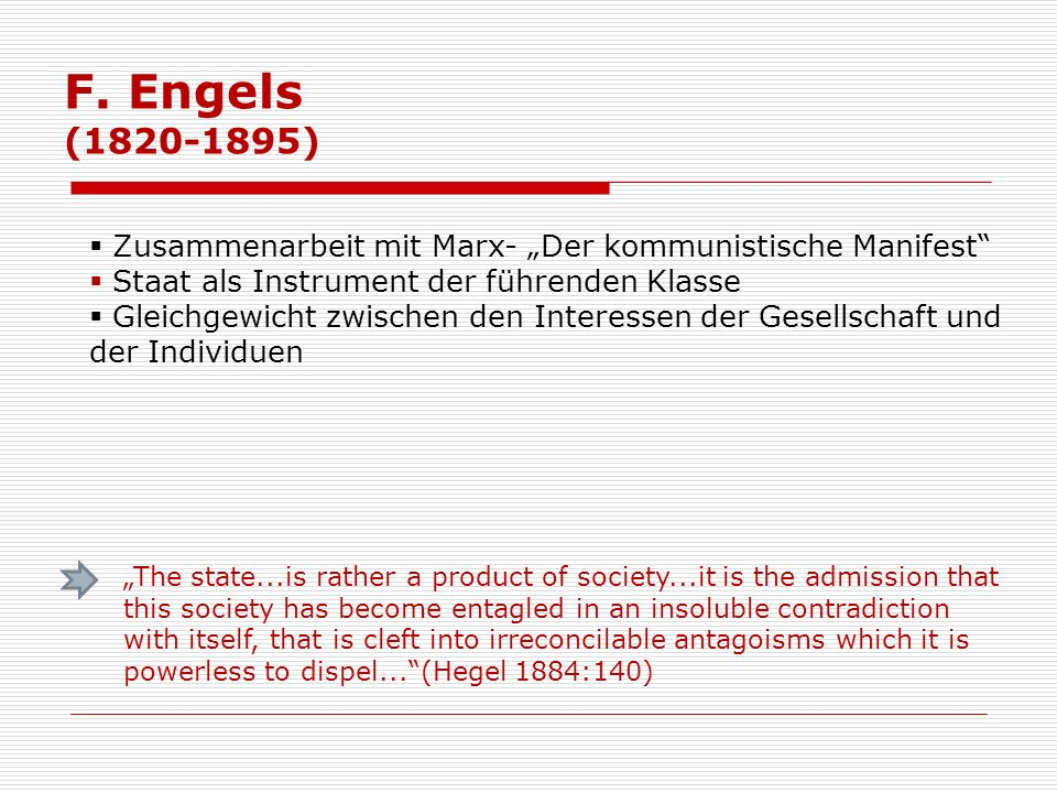 """F. Engels (1820-1895) Zusammenarbeit mit Marx- """"Der kommunistische Manifest Staat als Instrument der führenden Klasse."""