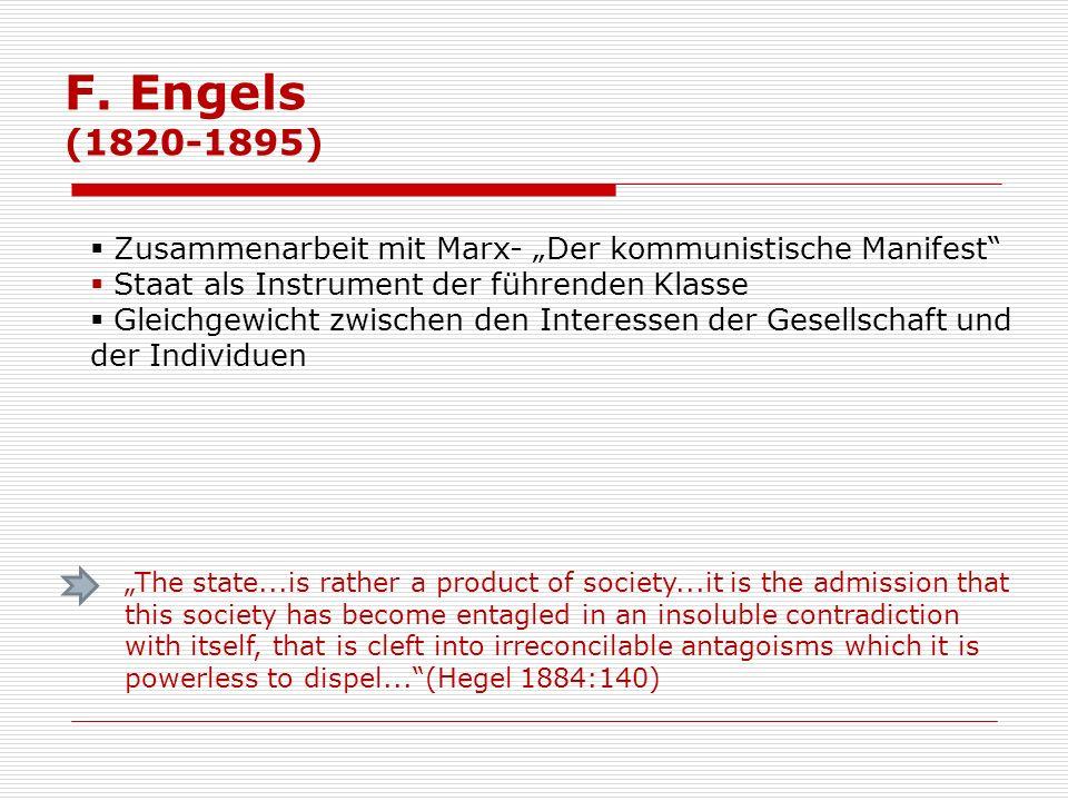 """F. Engels (1820-1895)Zusammenarbeit mit Marx- """"Der kommunistische Manifest Staat als Instrument der führenden Klasse."""