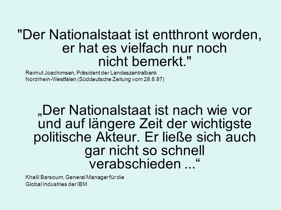 Der Nationalstaat ist entthront worden, er hat es vielfach nur noch nicht bemerkt.
