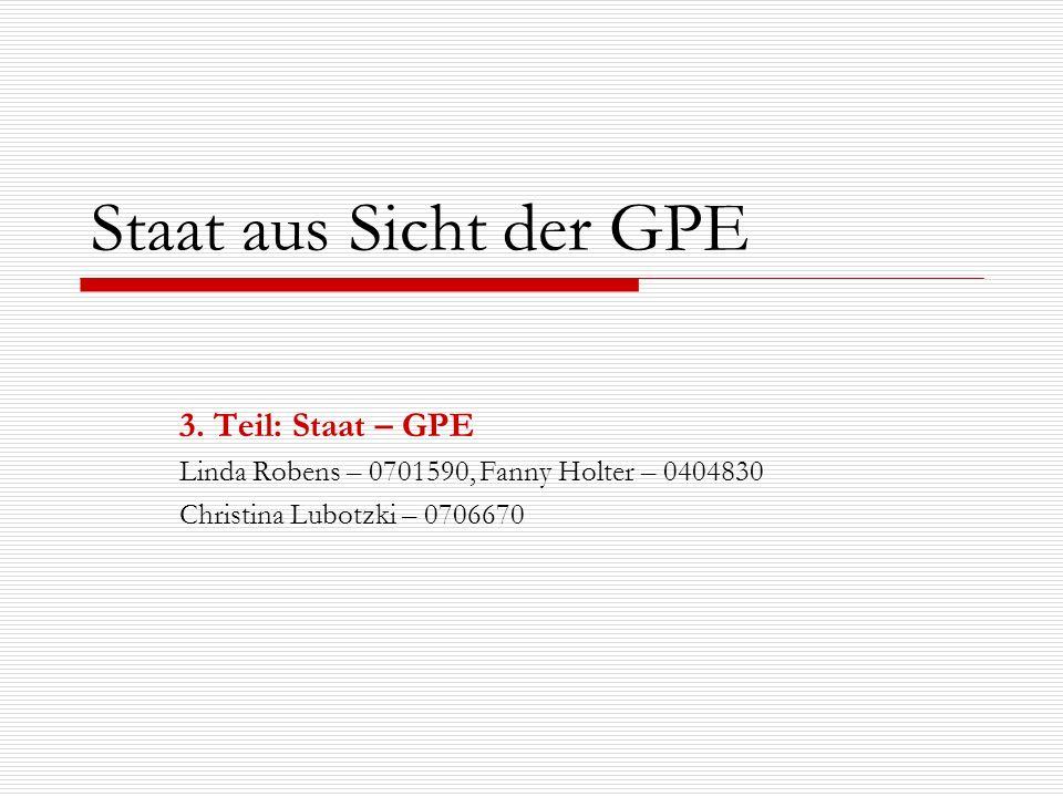 Staat aus Sicht der GPE 3. Teil: Staat – GPE
