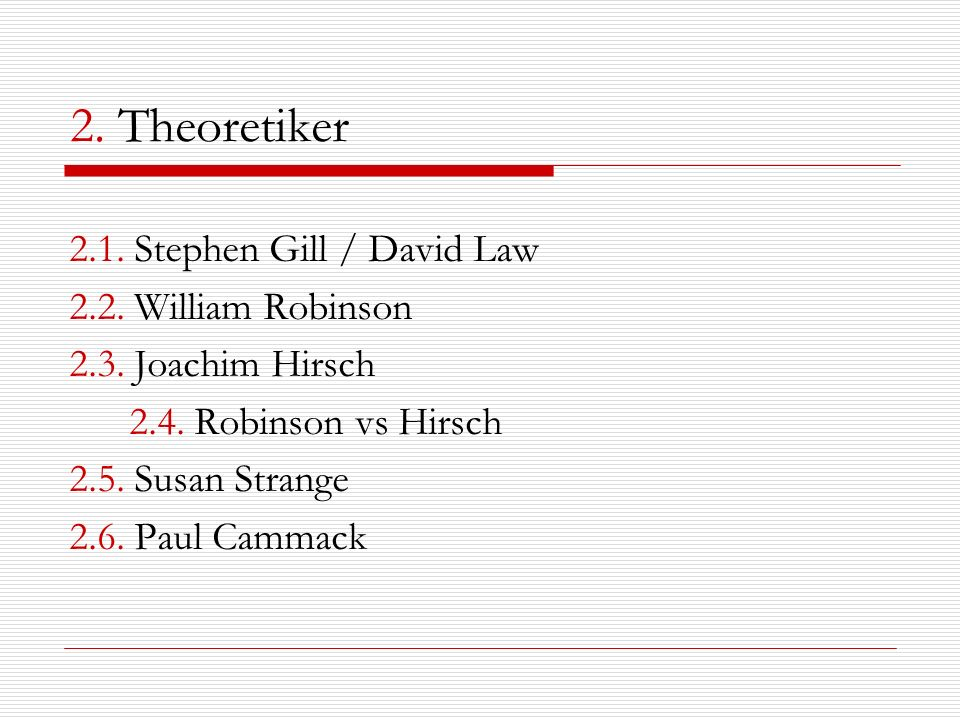 2. Theoretiker 2.1. Stephen Gill / David Law 2.2. William Robinson
