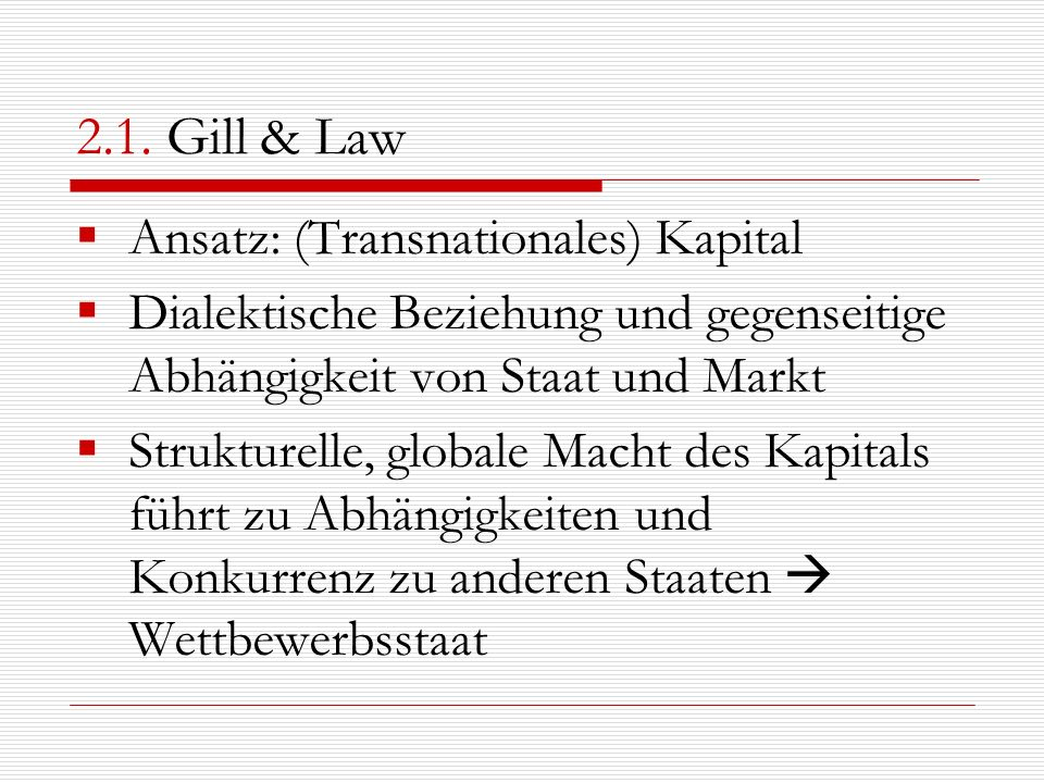 2.1. Gill & Law Ansatz: (Transnationales) Kapital