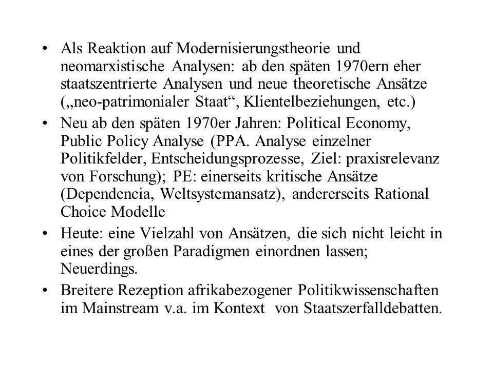 """Als Reaktion auf Modernisierungstheorie und neomarxistische Analysen: ab den späten 1970ern eher staatszentrierte Analysen und neue theoretische Ansätze (""""neo-patrimonialer Staat , Klientelbeziehungen, etc.)"""