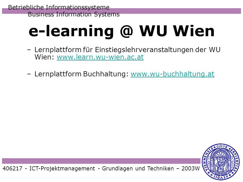 e-learning @ WU Wien Lernplattform für Einstiegslehrveranstaltungen der WU Wien: www.learn.wu-wien.ac.at.