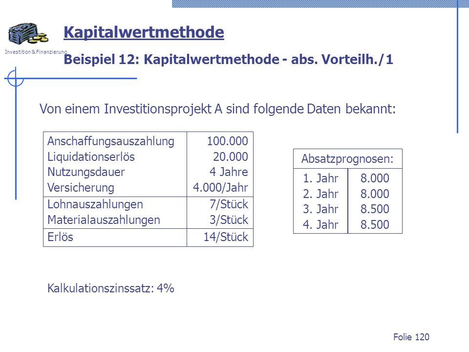 Beispiel 12: Kapitalwertmethode - abs. Vorteilh./1