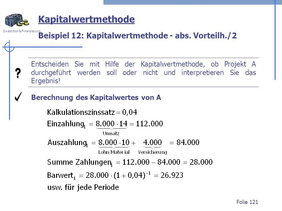 Beispiel 12: Kapitalwertmethode - abs. Vorteilh./2