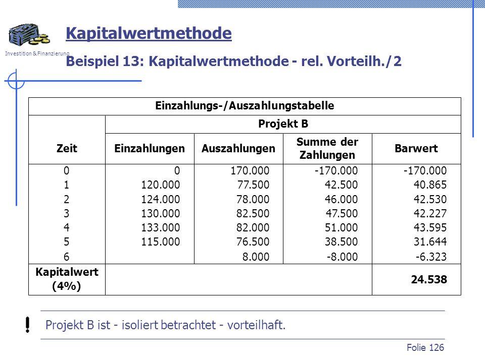 Beispiel 13: Kapitalwertmethode - rel. Vorteilh./2