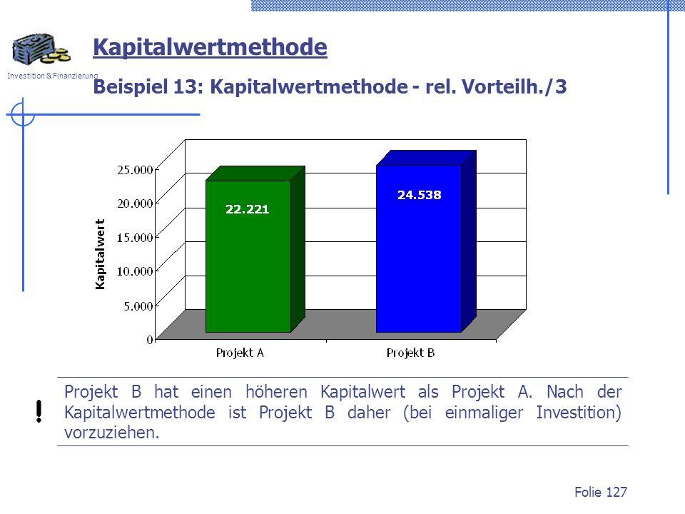 Beispiel 13: Kapitalwertmethode - rel. Vorteilh./3
